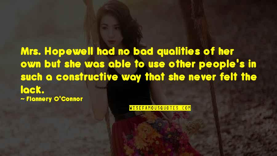 Mind Battlefield Quotes By Flannery O'Connor: Mrs. Hopewell had no bad qualities of her