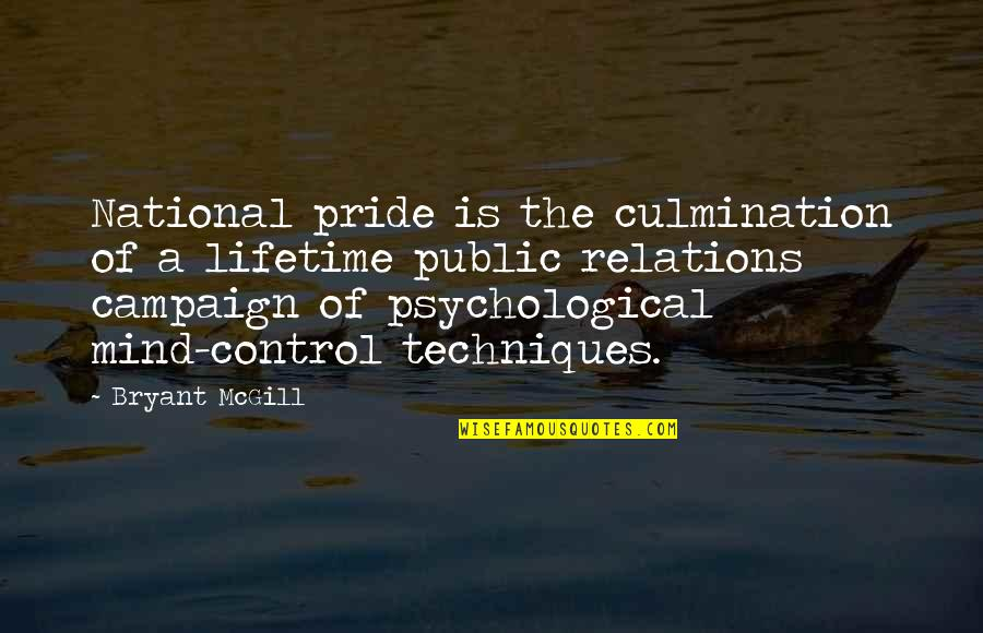 Mind Control Quotes By Bryant McGill: National pride is the culmination of a lifetime