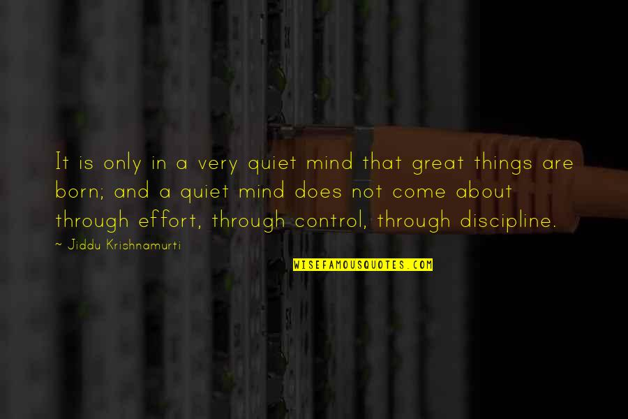 Mind Control Quotes By Jiddu Krishnamurti: It is only in a very quiet mind