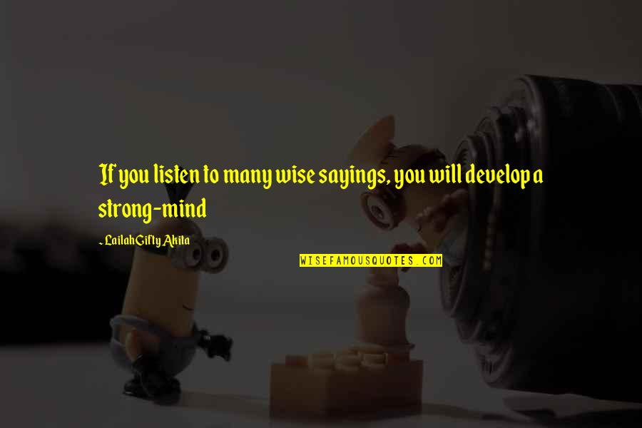 Mind Control Quotes By Lailah Gifty Akita: If you listen to many wise sayings, you