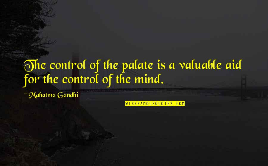 Mind Control Quotes By Mahatma Gandhi: The control of the palate is a valuable