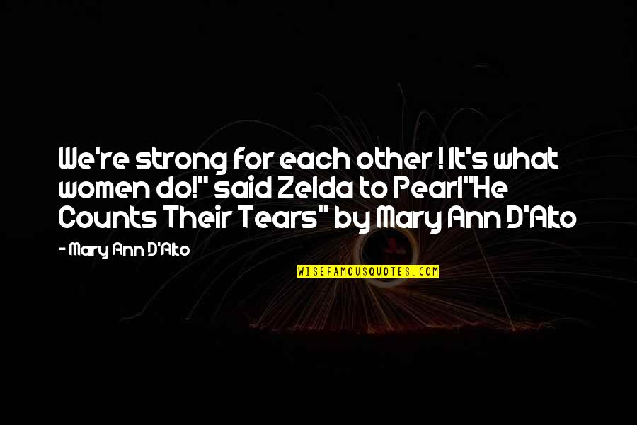 Mind Control Quotes By Mary Ann D'Alto: We're strong for each other ! It's what