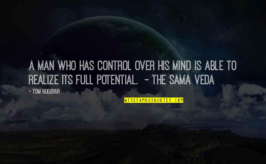 Mind Control Quotes By Tom Hoobyar: A man who has control over his mind