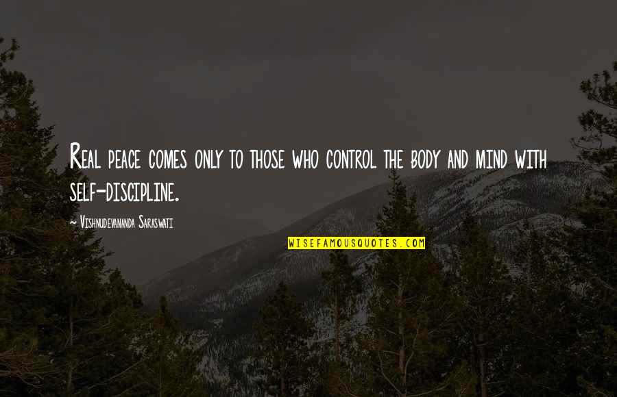 Mind Control Quotes By Vishnudevananda Saraswati: Real peace comes only to those who control