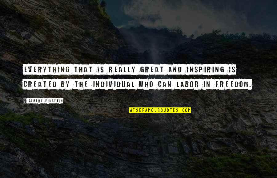 Mind Freedom Quotes By Albert Einstein: Everything that is really great and inspiring is