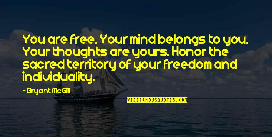 Mind Freedom Quotes By Bryant McGill: You are free. Your mind belongs to you.