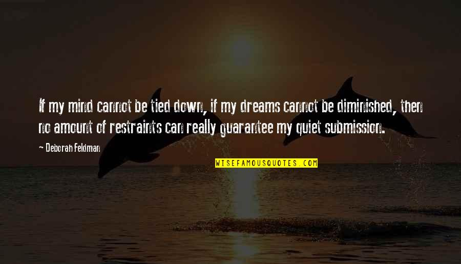 Mind Freedom Quotes By Deborah Feldman: If my mind cannot be tied down, if