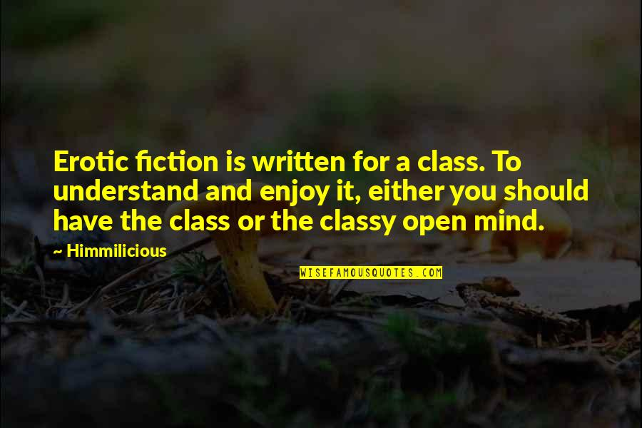 Mind Is Open Quotes By Himmilicious: Erotic fiction is written for a class. To