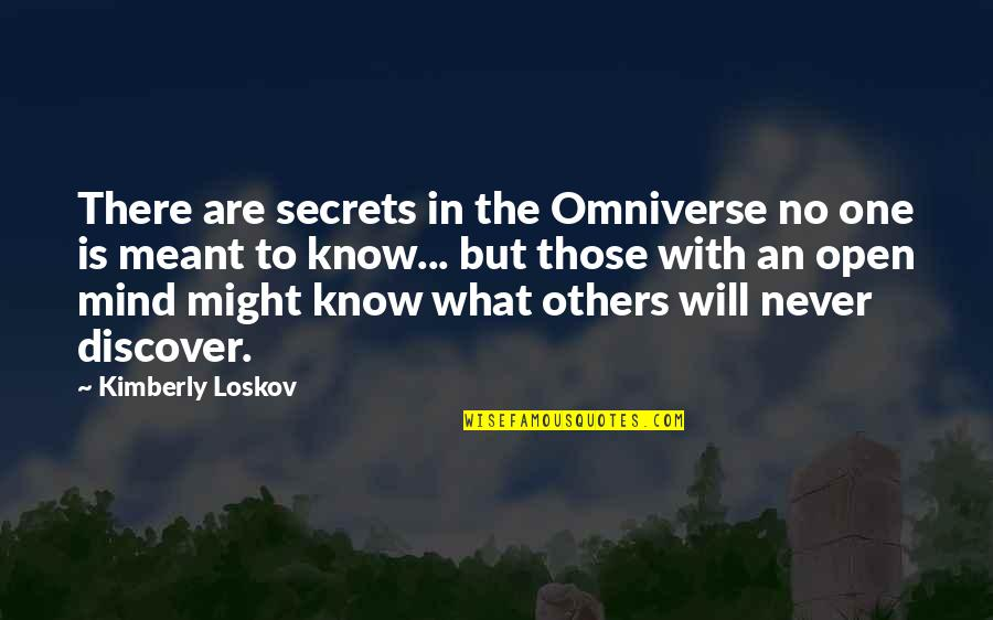 Mind Is Open Quotes By Kimberly Loskov: There are secrets in the Omniverse no one