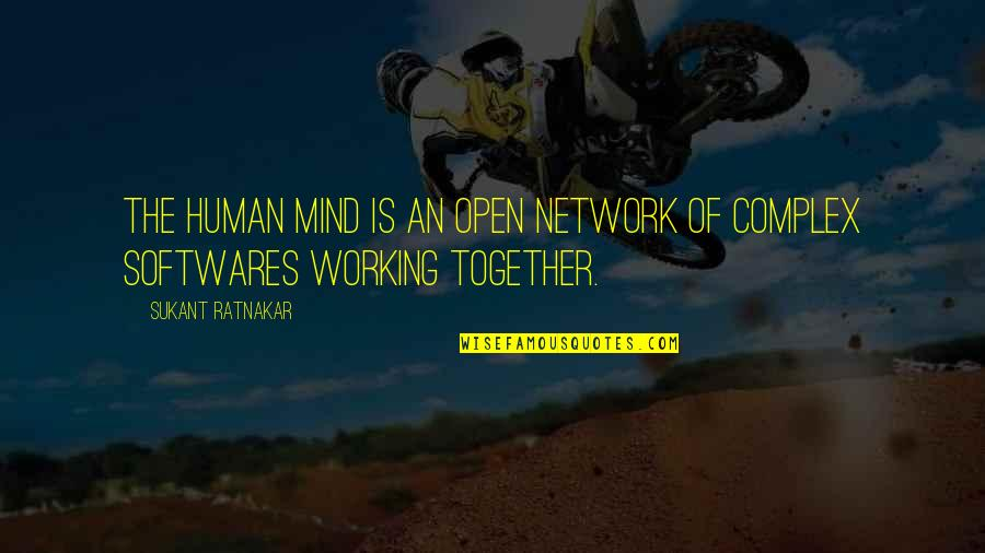 Mind Is Open Quotes By Sukant Ratnakar: The human mind is an open network of