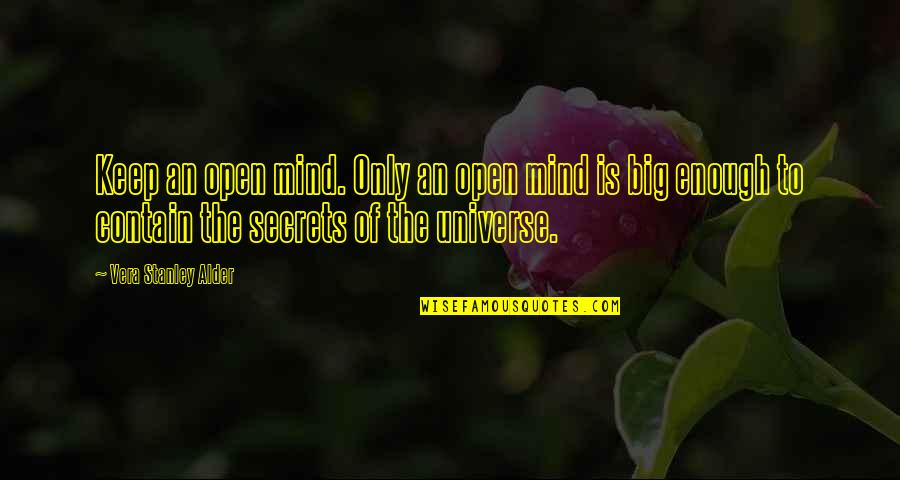 Mind Is Open Quotes By Vera Stanley Alder: Keep an open mind. Only an open mind