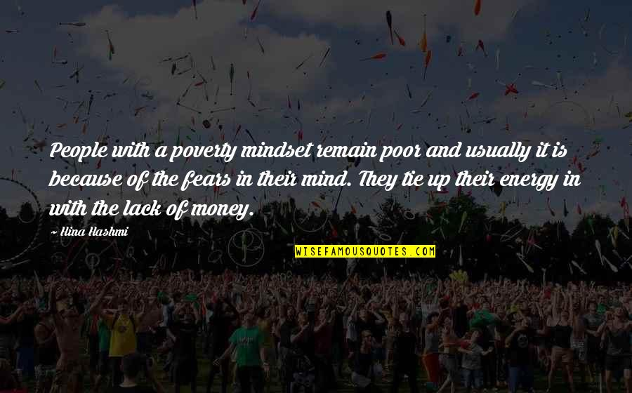 Mind Over Money Quotes By Hina Hashmi: People with a poverty mindset remain poor and