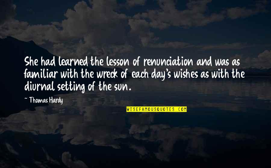 Mind Setting Quotes By Thomas Hardy: She had learned the lesson of renunciation and