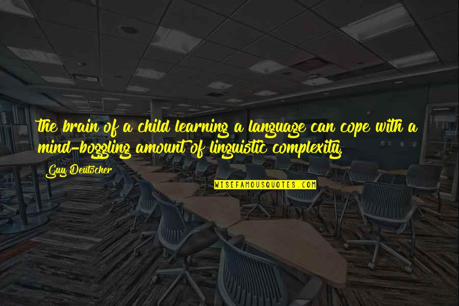Mind Your Language Quotes By Guy Deutscher: the brain of a child learning a language