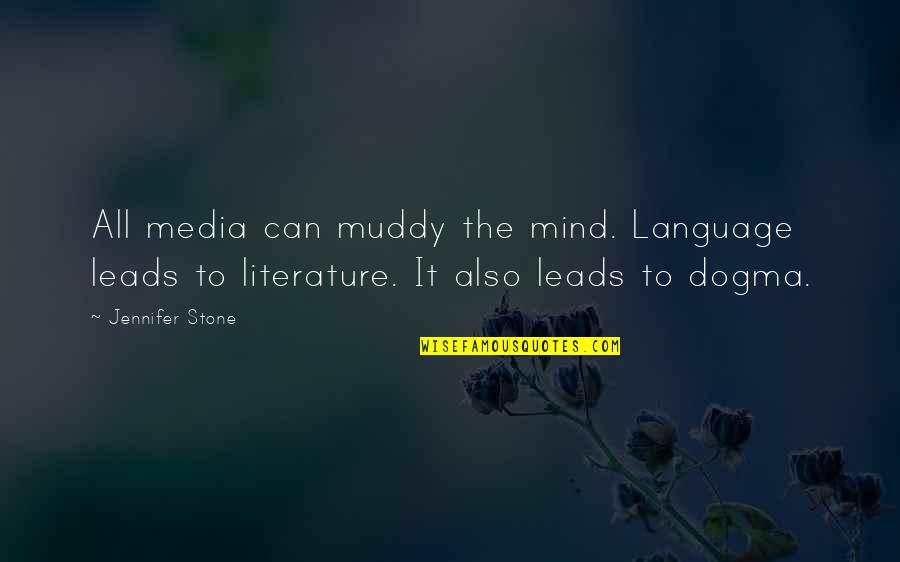 Mind Your Language Quotes By Jennifer Stone: All media can muddy the mind. Language leads