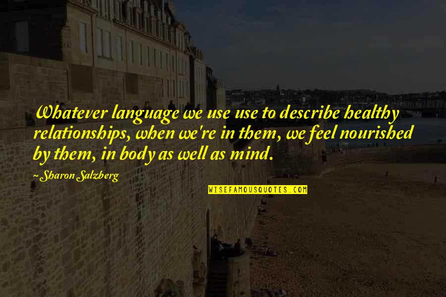 Mind Your Language Quotes By Sharon Salzberg: Whatever language we use use to describe healthy