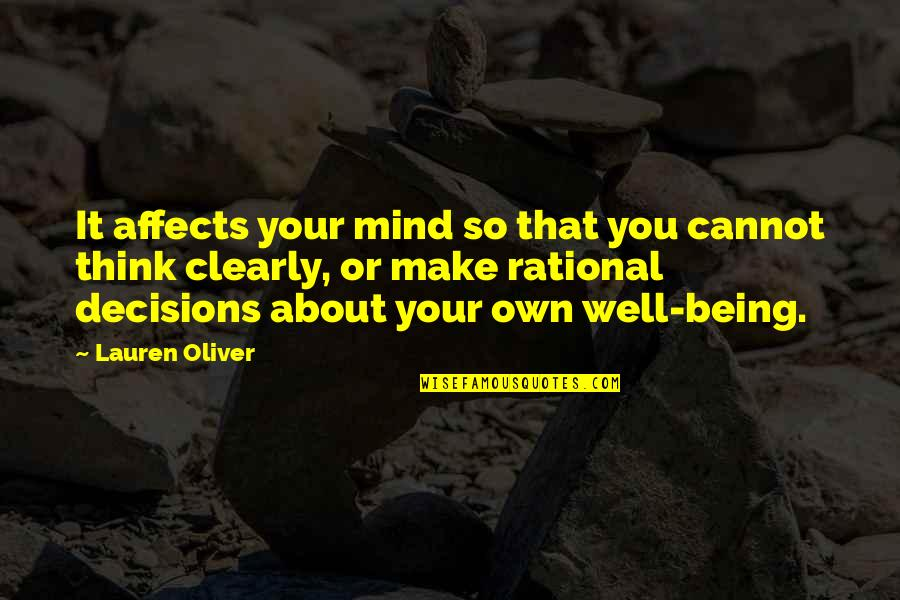 Mind Your Own Quotes By Lauren Oliver: It affects your mind so that you cannot
