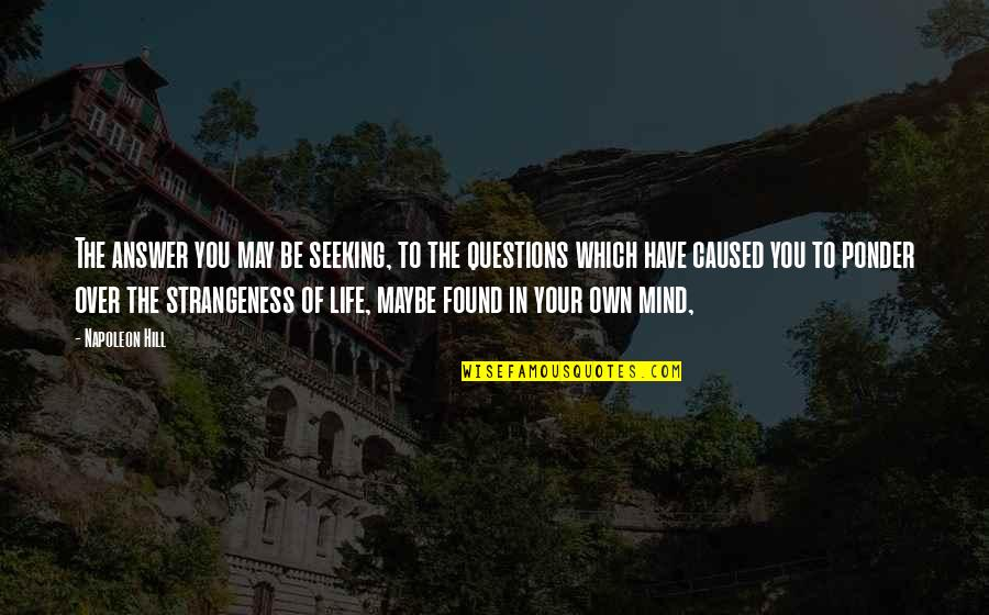 Mind Your Own Quotes By Napoleon Hill: The answer you may be seeking, to the