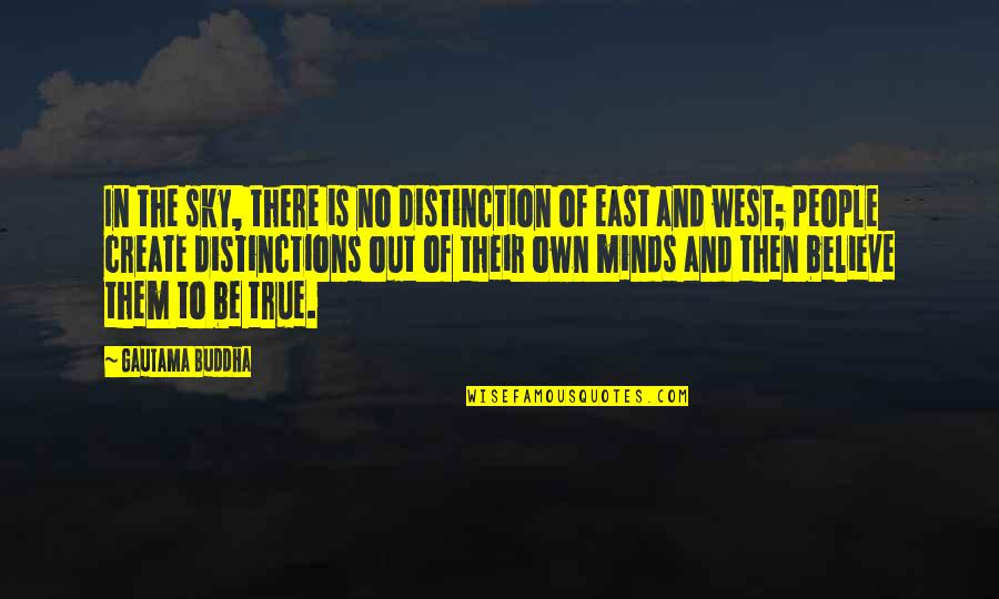 Minds Quotes By Gautama Buddha: In the sky, there is no distinction of