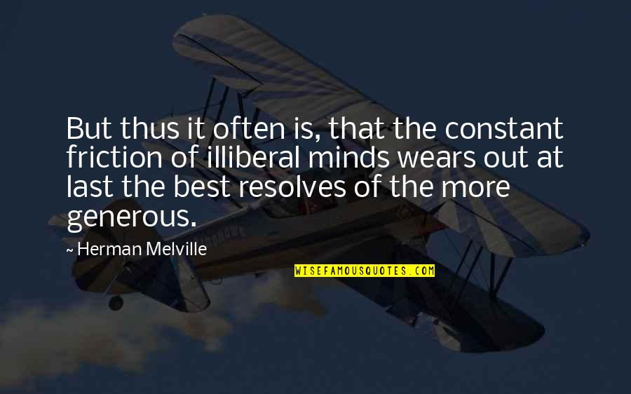 Minds Quotes By Herman Melville: But thus it often is, that the constant
