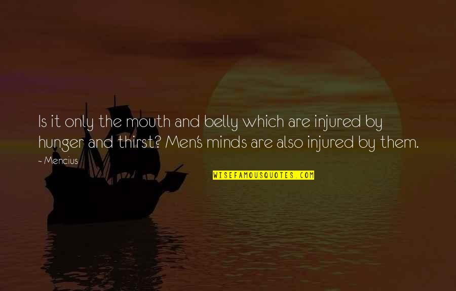 Minds Quotes By Mencius: Is it only the mouth and belly which