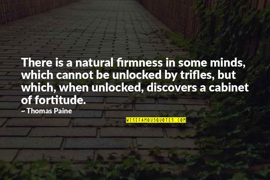 Minds Quotes By Thomas Paine: There is a natural firmness in some minds,