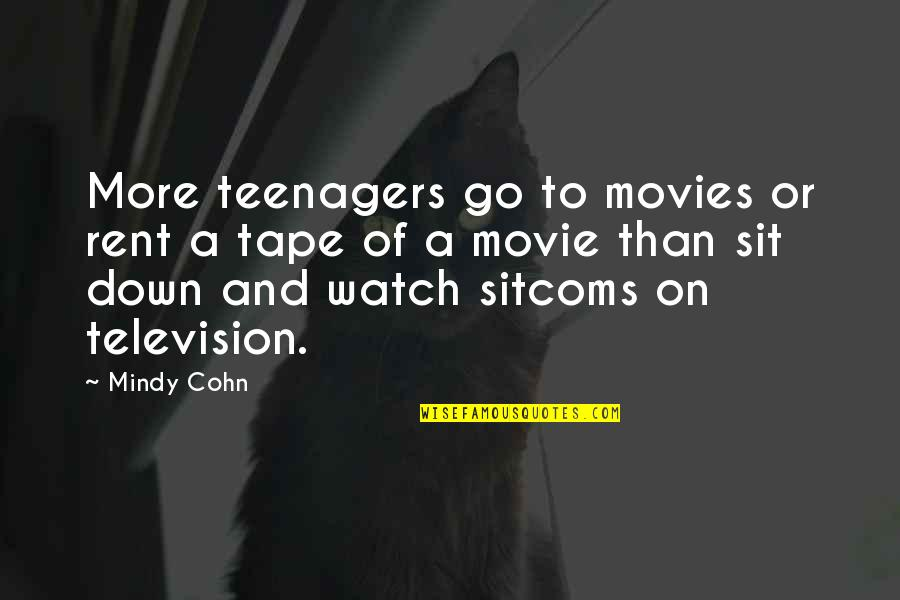Mindy Quotes By Mindy Cohn: More teenagers go to movies or rent a