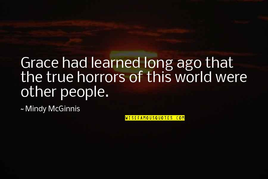 Mindy Quotes By Mindy McGinnis: Grace had learned long ago that the true