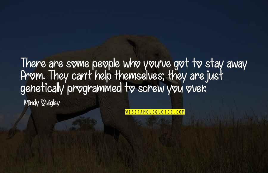 Mindy Quotes By Mindy Quigley: There are some people who you've got to