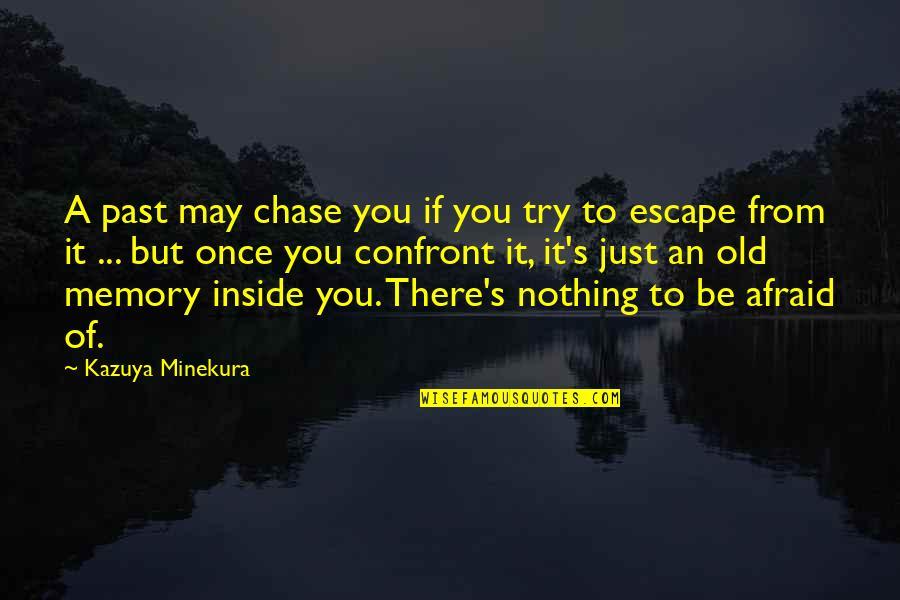 Minekura Kazuya Quotes By Kazuya Minekura: A past may chase you if you try
