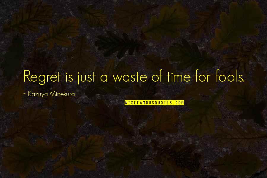 Minekura Kazuya Quotes By Kazuya Minekura: Regret is just a waste of time for