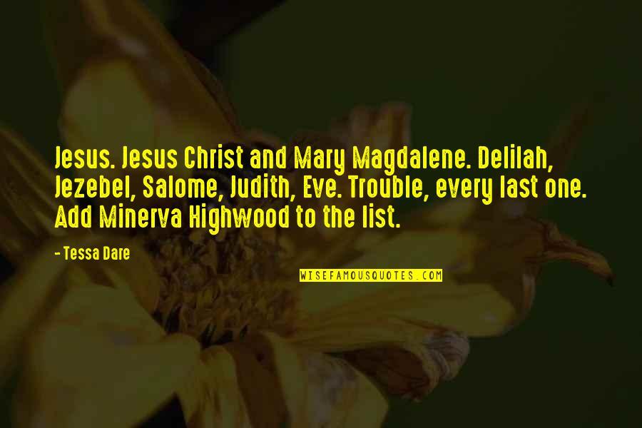 Minerva's Quotes By Tessa Dare: Jesus. Jesus Christ and Mary Magdalene. Delilah, Jezebel,
