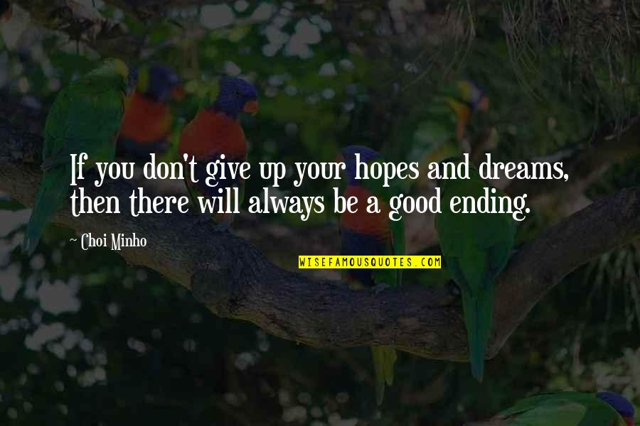 Minho Quotes By Choi Minho: If you don't give up your hopes and