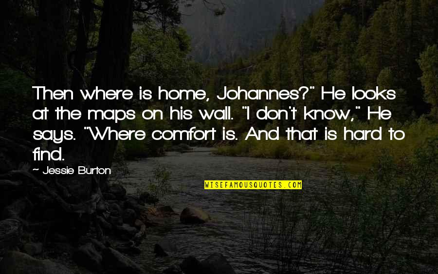 """Miniaturist Quotes By Jessie Burton: Then where is home, Johannes?"""" He looks at"""