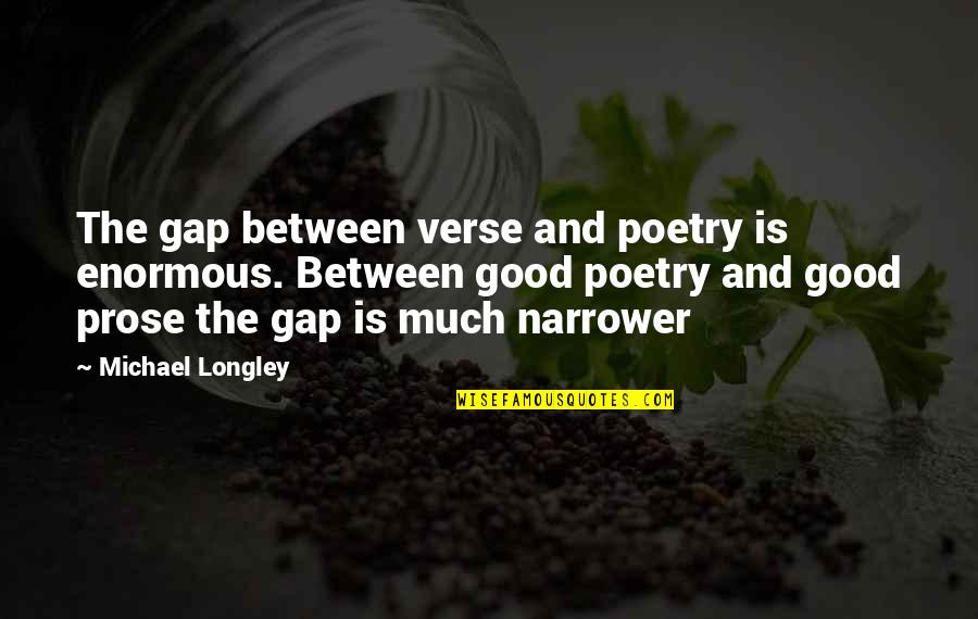 Minions Hd Wallpaper With Quotes By Michael Longley: The gap between verse and poetry is enormous.