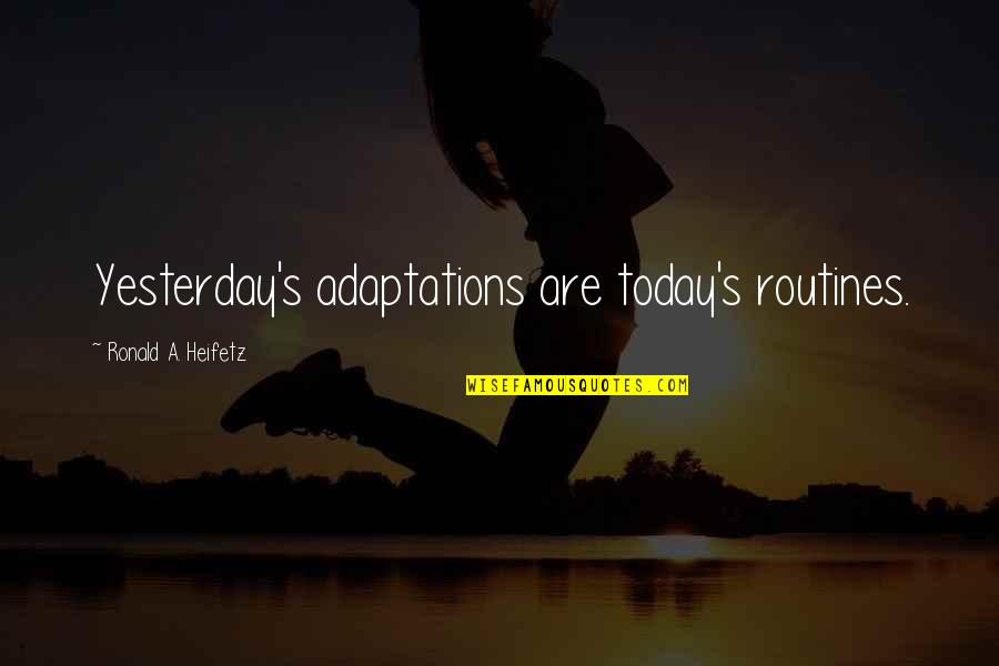 Minions Hd Wallpaper With Quotes By Ronald A. Heifetz: Yesterday's adaptations are today's routines.