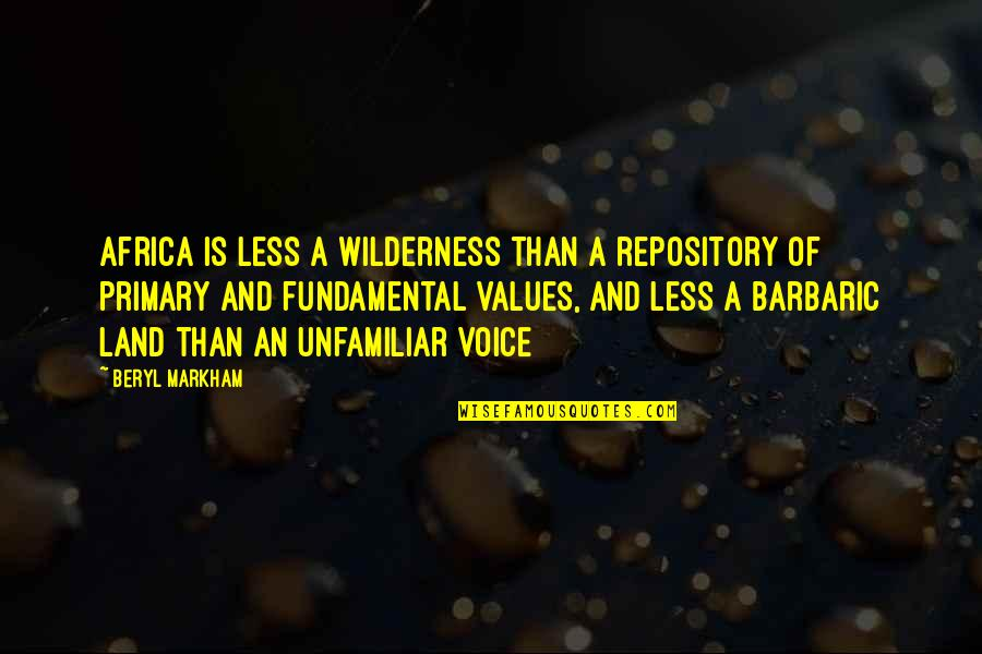 Mint Chocolate Chip Quotes By Beryl Markham: Africa is less a wilderness than a repository
