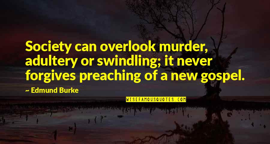 Mintzberg Leadership Quotes By Edmund Burke: Society can overlook murder, adultery or swindling; it