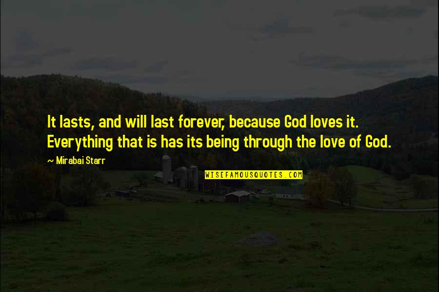 Mirabai Starr Quotes By Mirabai Starr: It lasts, and will last forever, because God