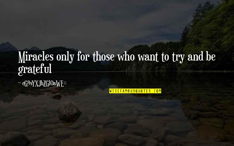 Miracle And Life Quotes By CG9sYXJhZGl0aWE=: Miracles only for those who want to try