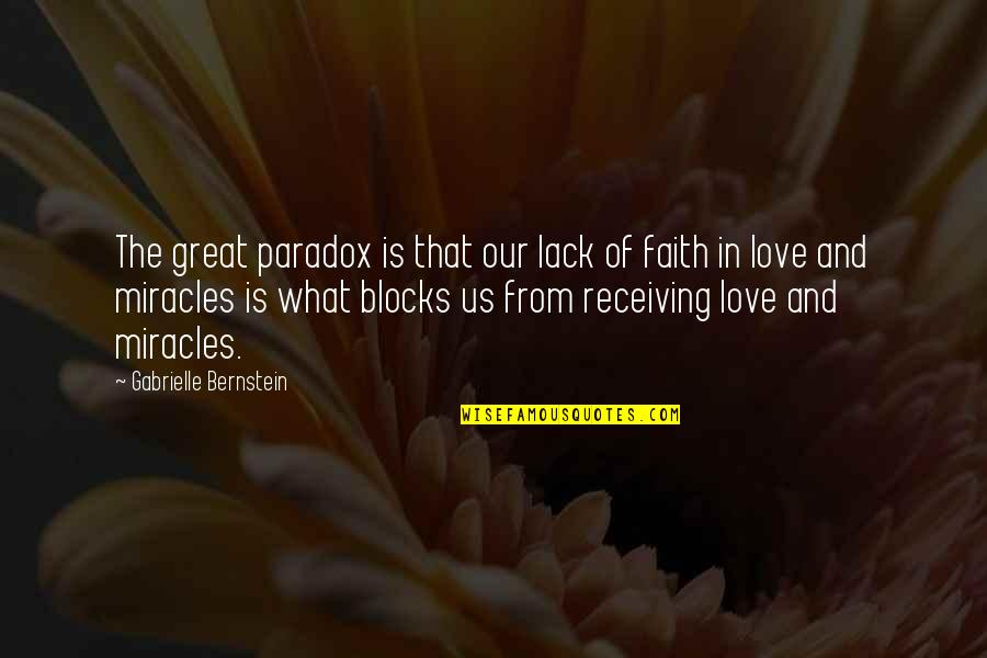 Miracle Of Love Quotes By Gabrielle Bernstein: The great paradox is that our lack of