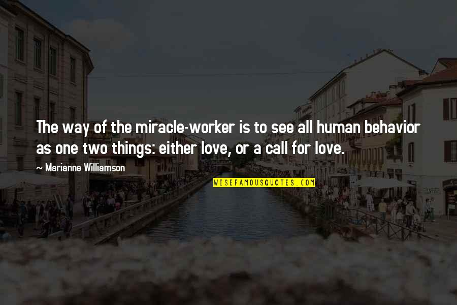 Miracle Of Love Quotes By Marianne Williamson: The way of the miracle-worker is to see