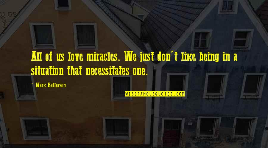 Miracle Of Love Quotes By Mark Batterson: All of us love miracles. We just don't