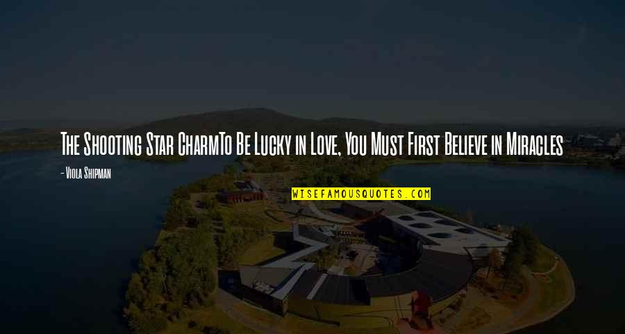 Miracle Of Love Quotes By Viola Shipman: The Shooting Star CharmTo Be Lucky in Love,
