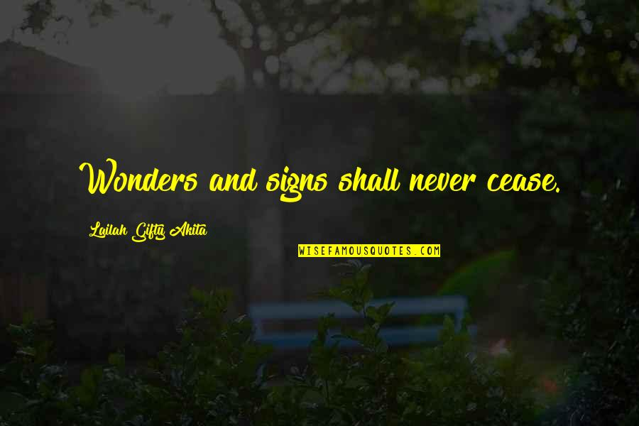 Miracles And God Quotes By Lailah Gifty Akita: Wonders and signs shall never cease.