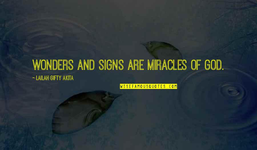 Miracles And God Quotes By Lailah Gifty Akita: Wonders and signs are miracles of God.