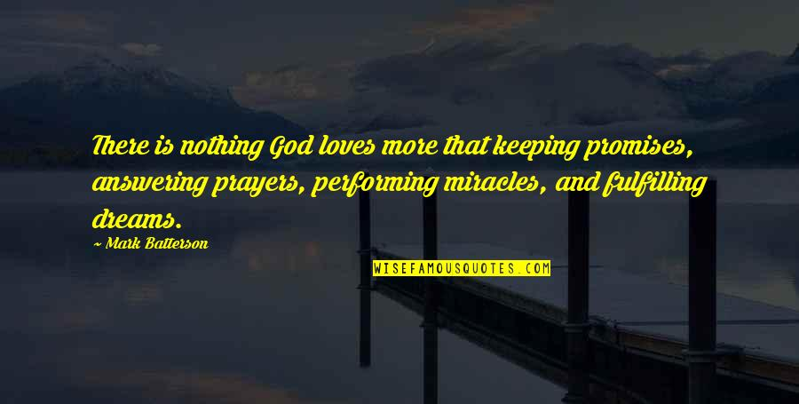 Miracles And God Quotes By Mark Batterson: There is nothing God loves more that keeping