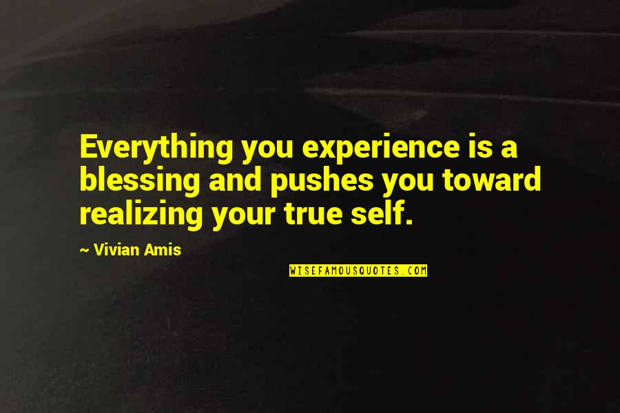 Miracles And God Quotes By Vivian Amis: Everything you experience is a blessing and pushes