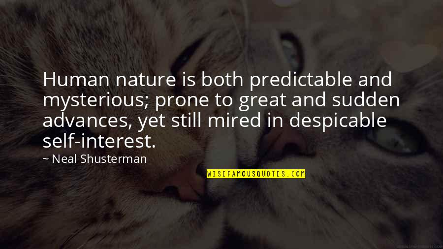 Mired Quotes By Neal Shusterman: Human nature is both predictable and mysterious; prone