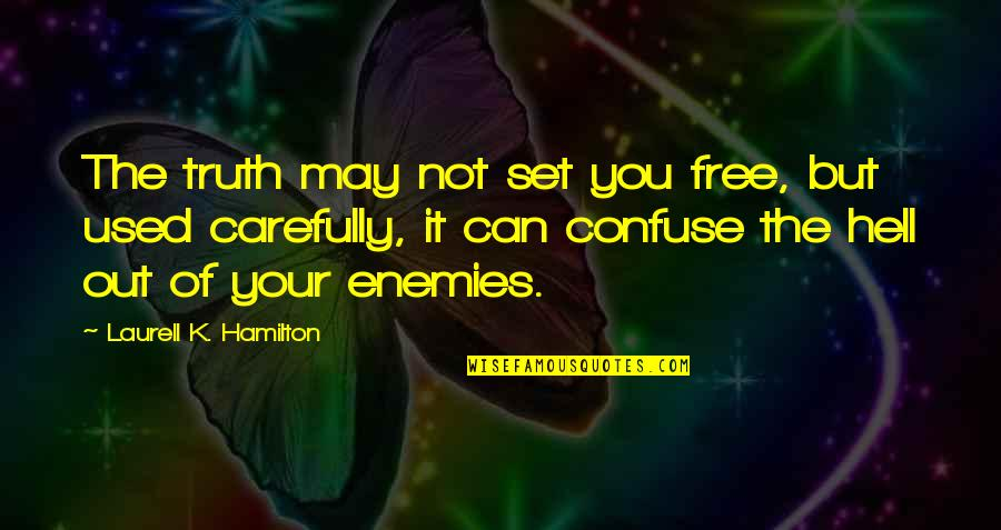 Miriam Funny Quotes By Laurell K. Hamilton: The truth may not set you free, but